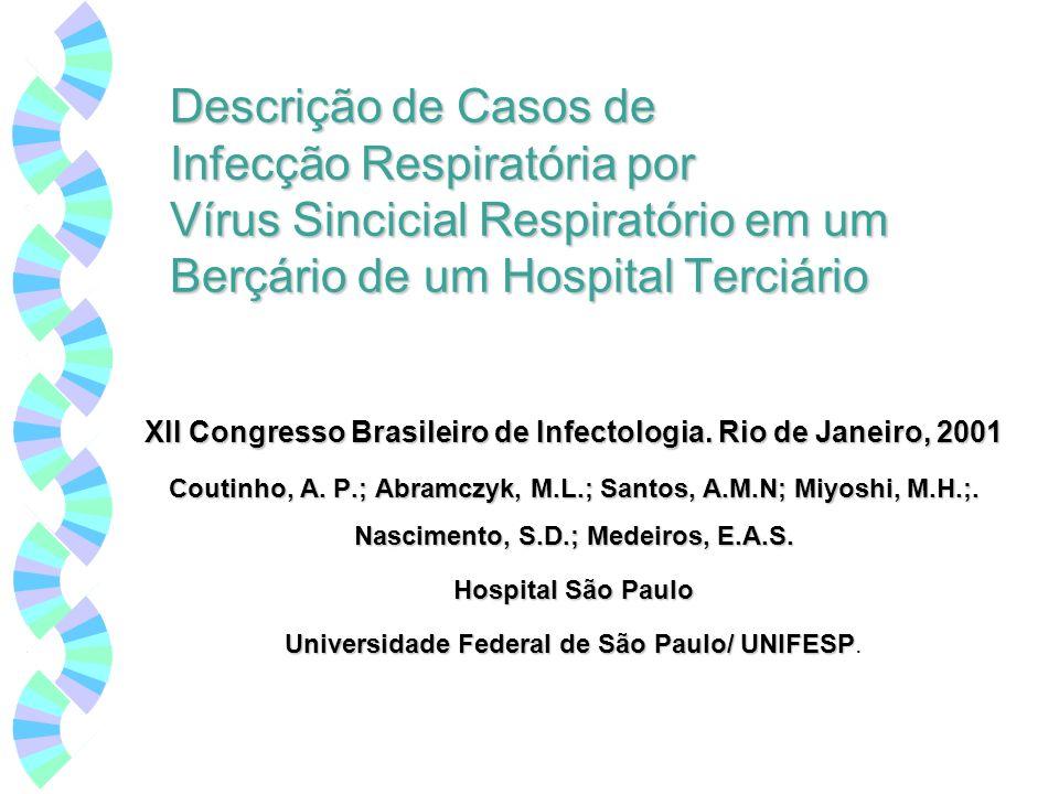 Descrição de Casos de Infecção Respiratória por Vírus Sincicial Respiratório em um Berçário de um Hospital Terciário XII Congresso Brasileiro de Infec