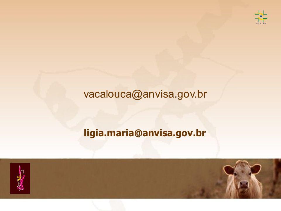 Encefalopatia Espongiforme Transmissível EET vacalouca@anvisa.gov.br ligia.maria@anvisa.gov.br