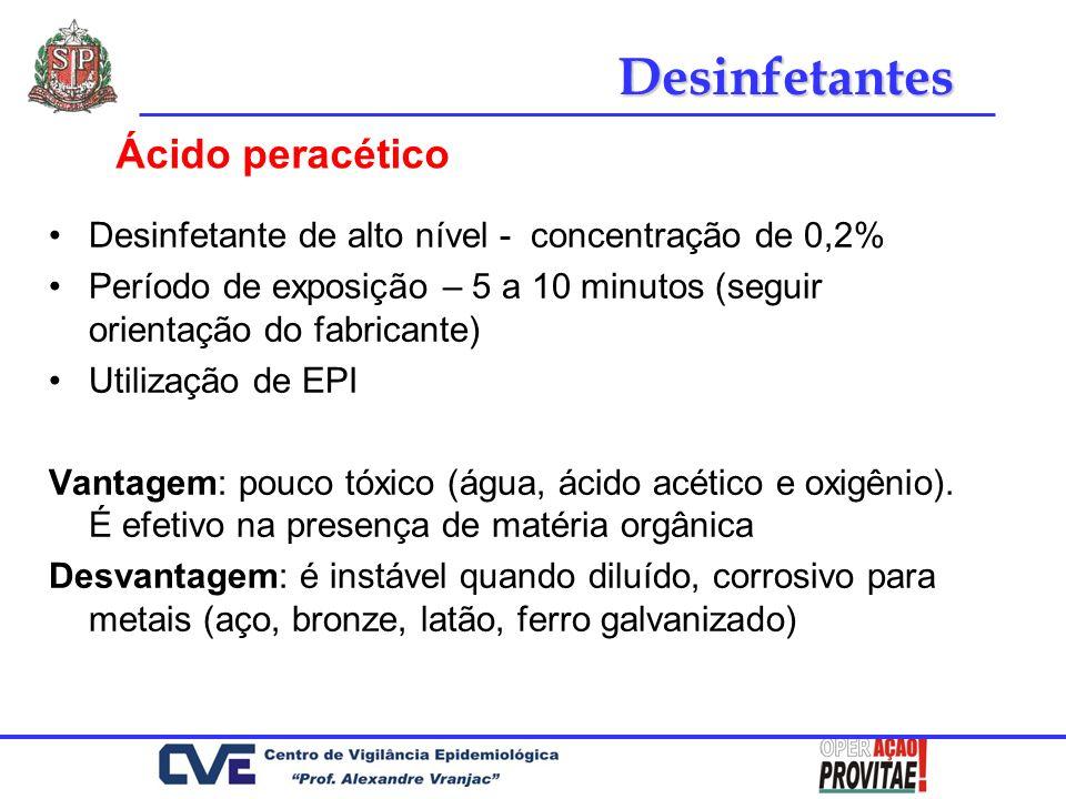 Desinfetante de alto nível - concentração de 0,2% Período de exposição – 5 a 10 minutos (seguir orientação do fabricante) Utilização de EPI Vantagem: