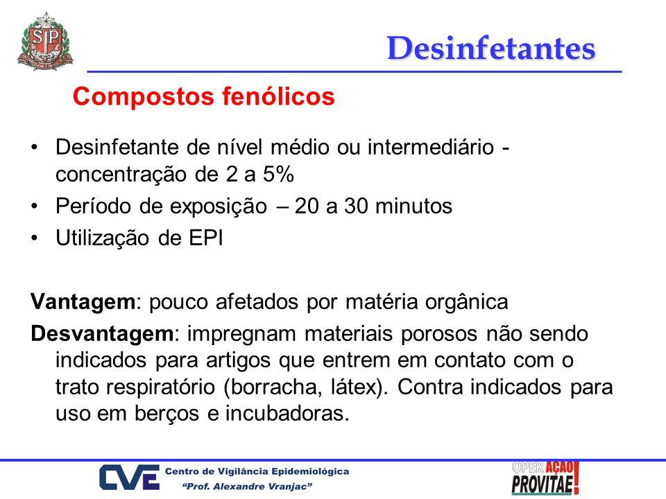 Desinfetante de nível médio ou intermediário - concentração de 2 a 5% Período de exposição – 20 a 30 minutos Utilização de EPI Vantagem: pouco afetado