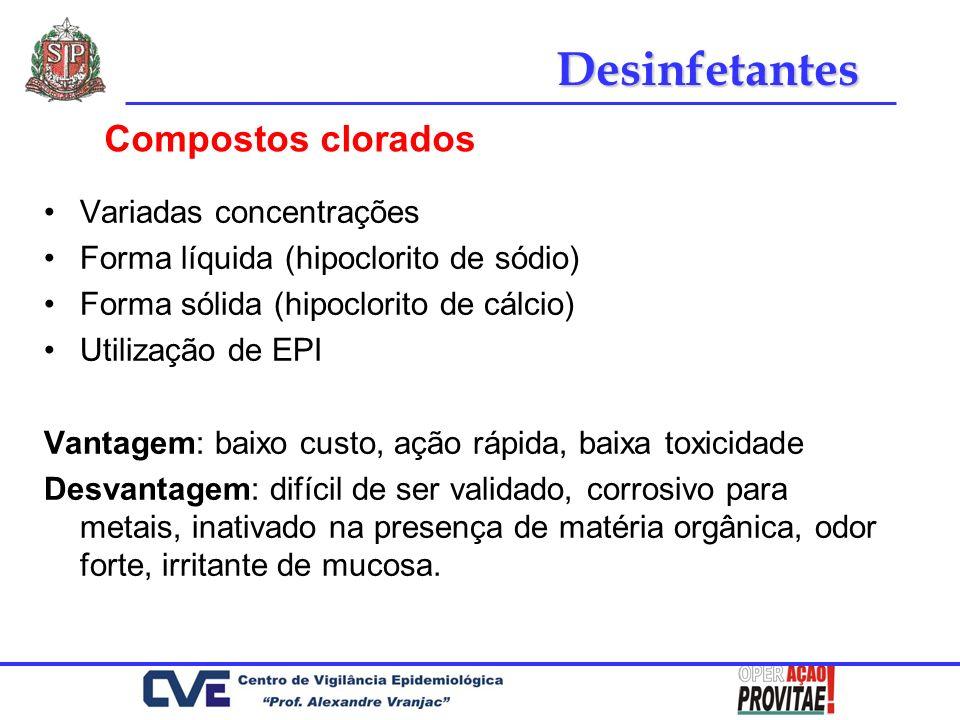 Variadas concentrações Forma líquida (hipoclorito de sódio) Forma sólida (hipoclorito de cálcio) Utilização de EPI Vantagem: baixo custo, ação rápida,