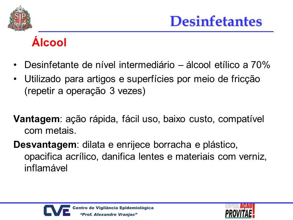 Desinfetante de nível intermediário – álcool etílico a 70% Utilizado para artigos e superfícies por meio de fricção (repetir a operação 3 vezes) Vanta