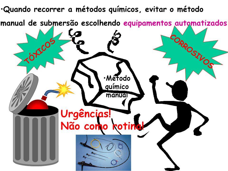 Quando recorrer a métodos químicos, evitar o método manual de submersão escolhendo equipamentos automatizados. Método químico manual Urgências! Não co
