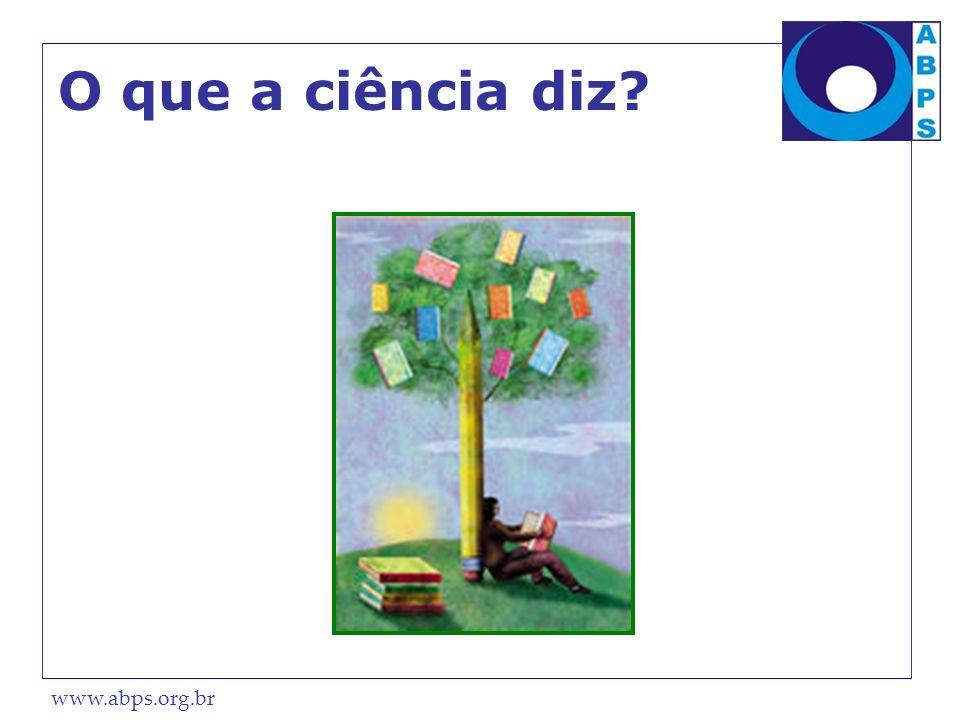 www.abps.org.br O que a ciência diz?