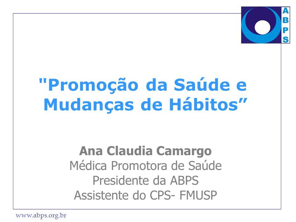 www.abps.org.br Missão Estimular a práticas de promoção da saúde efetivas, mediante troca de experiências entre profissionais de saúde.