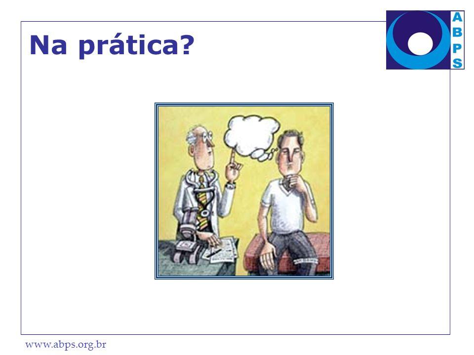 www.abps.org.br Na prática?