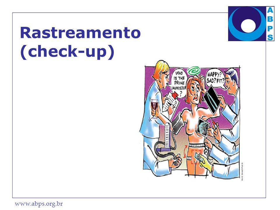 www.abps.org.br Rastreamento (check-up)