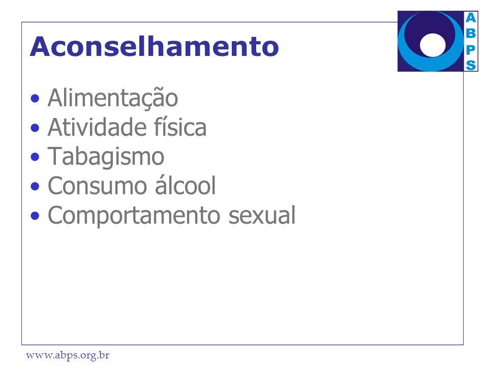 www.abps.org.br Aconselhamento Alimentação Atividade física Tabagismo Consumo álcool Comportamento sexual