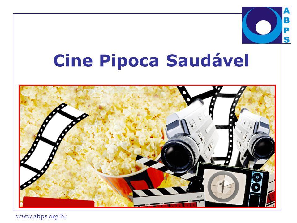 www.abps.org.br Cine Pipoca Saudável