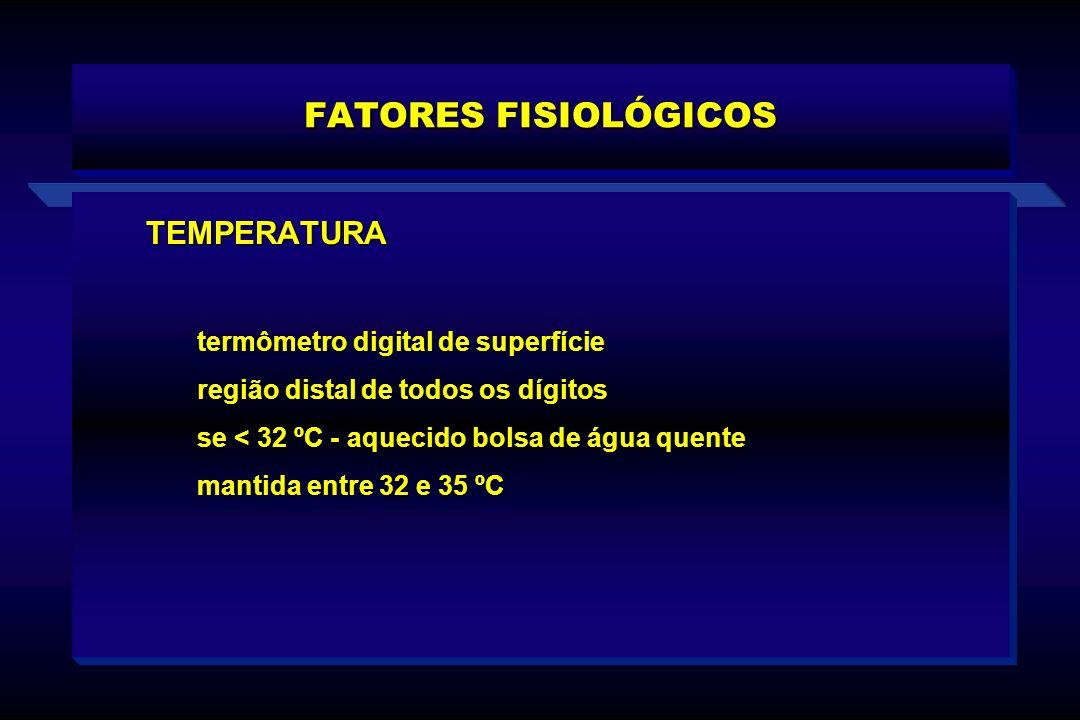 TEMPERATURA termômetro digital de superfície termômetro digital de superfície região distal de todos os dígitos região distal de todos os dígitos se <