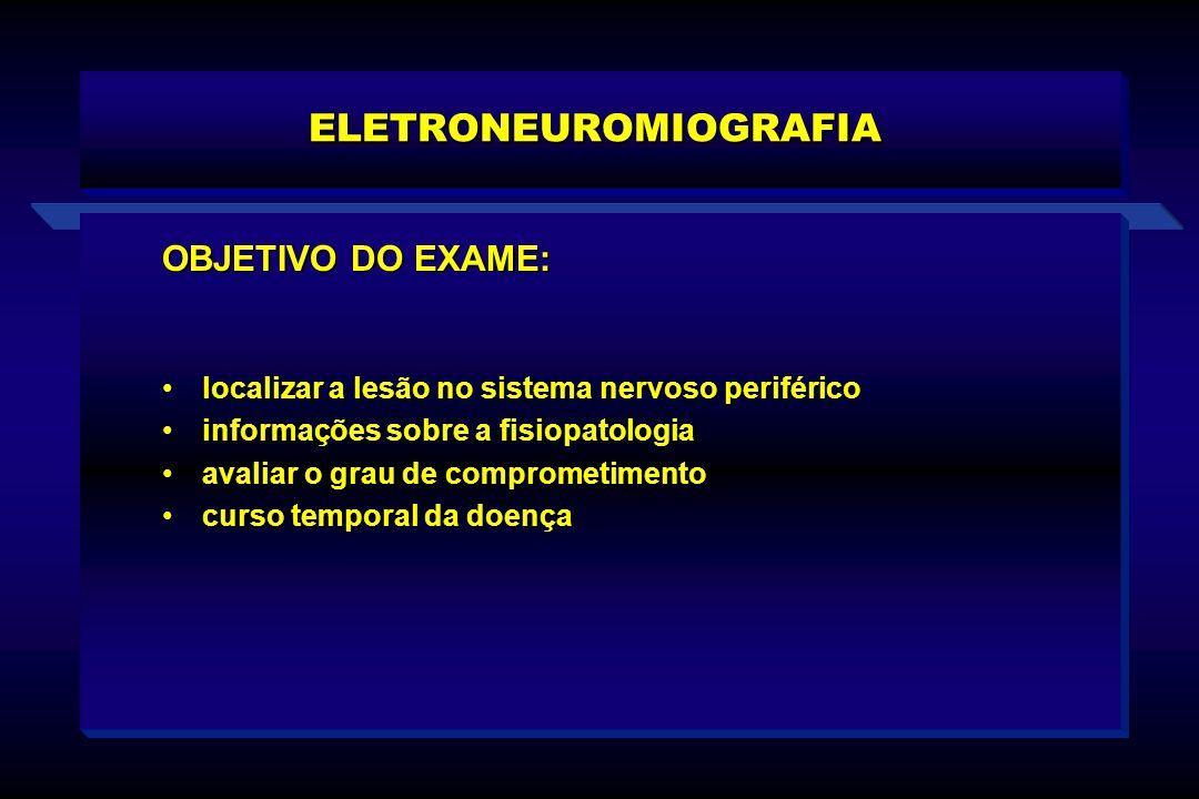 OBJETIVO DO EXAME: localizar a lesão no sistema nervoso periféricolocalizar a lesão no sistema nervoso periférico informações sobre a fisiopatologiain
