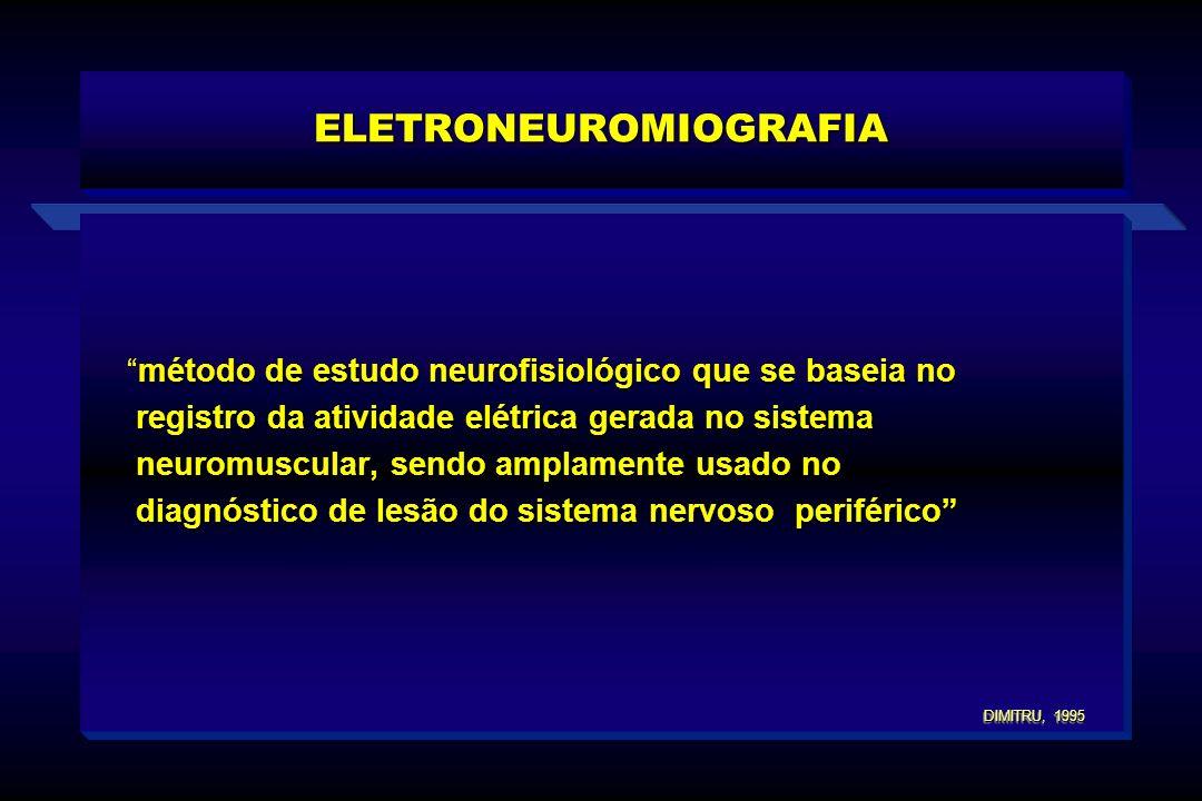 ELETRONEUROMIOGRAFIA método de estudo neurofisiológico que se baseia nométodo de estudo neurofisiológico que se baseia no registro da atividade elétri