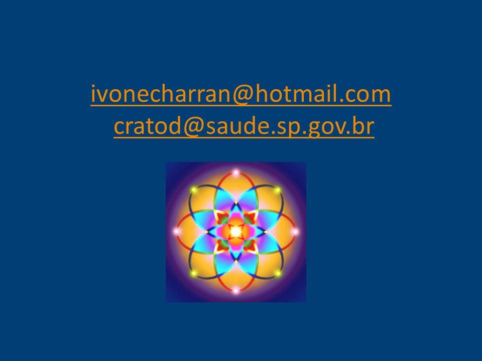 ivonecharran@hotmail.com ivonecharran@hotmail.com cratod@saude.sp.gov.brcratod@saude.sp.gov.br