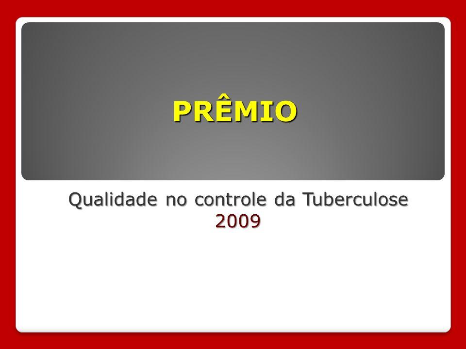 PRÊMIO Qualidade no controle da Tuberculose 2009