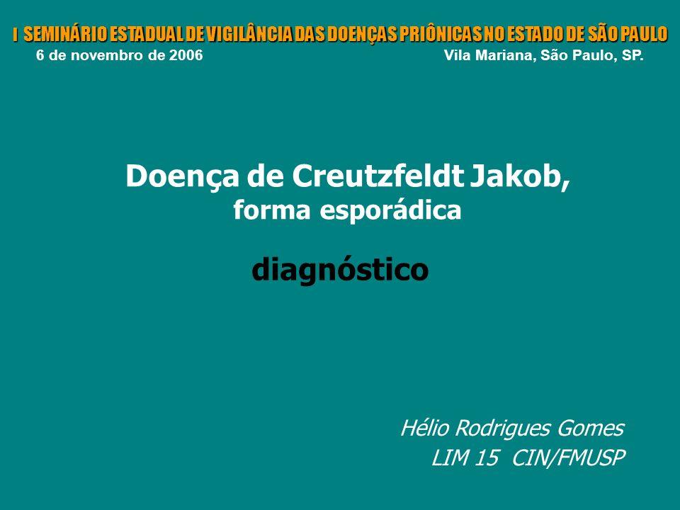 quadro clínico EEG RM LCR DOENÇA CREUTZFELDT-JACOB diagnóstico exame neuropatológico definitivo provável