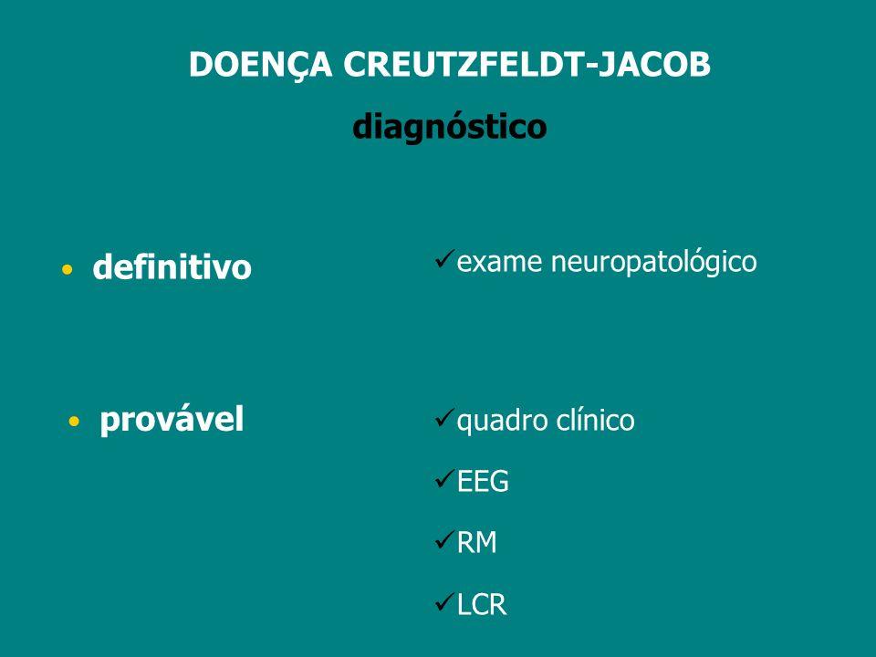DOENÇA CREUTZFELDT-JACOB EEG alta sensibilidade/baixa especificidade complexos espículas-onda bifásicos/polifásicos aparecimento no 3° mês lentificação do rítmo de base em qquer fase