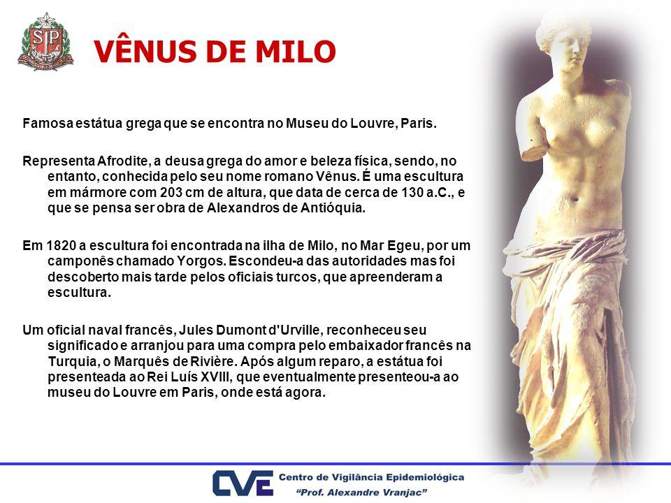 VÊNUS DE MILO Famosa estátua grega que se encontra no Museu do Louvre, Paris. Representa Afrodite, a deusa grega do amor e beleza física, sendo, no en