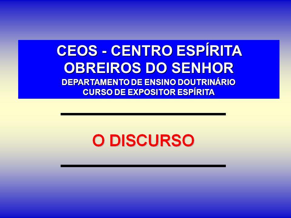 CEOS - CENTRO ESPÍRITA OBREIROS DO SENHOR DEPARTAMENTO DE ENSINO DOUTRINÁRIO CURSO DE EXPOSITOR ESPÍRITA