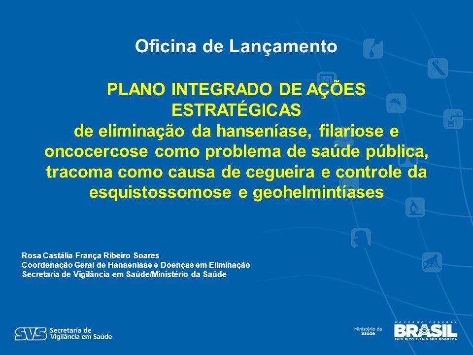 Rosa Castália França Ribeiro Soares Coordenação Geral de Hanseníase e Doenças em Eliminação Secretaria de Vigilância em Saúde/Ministério da Saúde Ofic