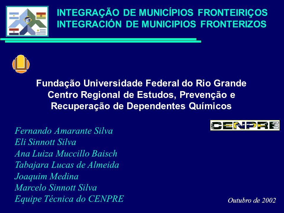 Amarante e col./2002 PESQUISA EPIDEMIOLÓGICA SOBRE A DEMANDA DE DROGAS NA POPULAÇÃO ESTUDANTIL E PRONTOS-SOCORROS NOS MUNICÍPIOS DE SANTANA DO LIVRAMENTO, RIVERA URUGUAIANA E PASO DE LOS LIBRES INTEGRAÇÃO DE MUNICÍPIOS FRONTEIRIÇOS INTEGRACIÓN DE MUNICIPIOS FRONTERIZOS