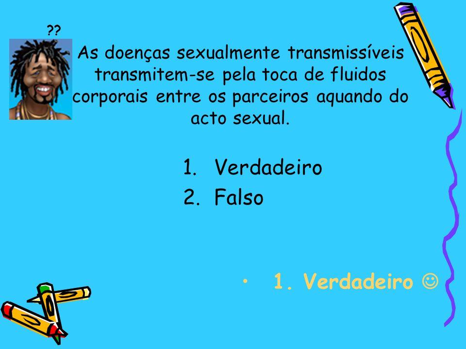 As doenças sexualmente transmissíveis transmitem-se pela toca de fluidos corporais entre os parceiros aquando do acto sexual.