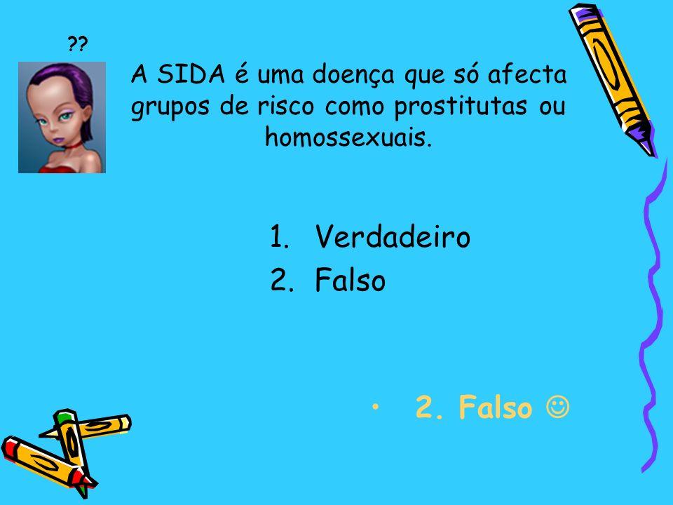 A SIDA é uma doença que só afecta grupos de risco como prostitutas ou homossexuais.
