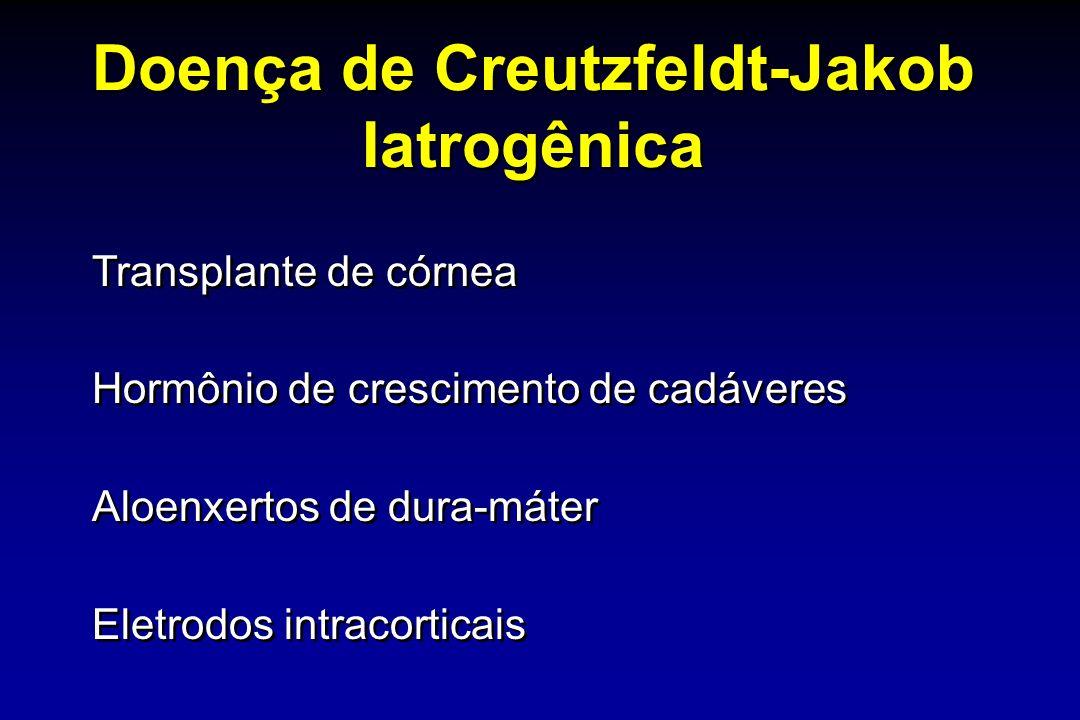 Doença de Creutzfeldt-Jakob Iatrogênica Transplante de córnea Hormônio de crescimento de cadáveres Aloenxertos de dura-máter Eletrodos intracorticais Transplante de córnea Hormônio de crescimento de cadáveres Aloenxertos de dura-máter Eletrodos intracorticais