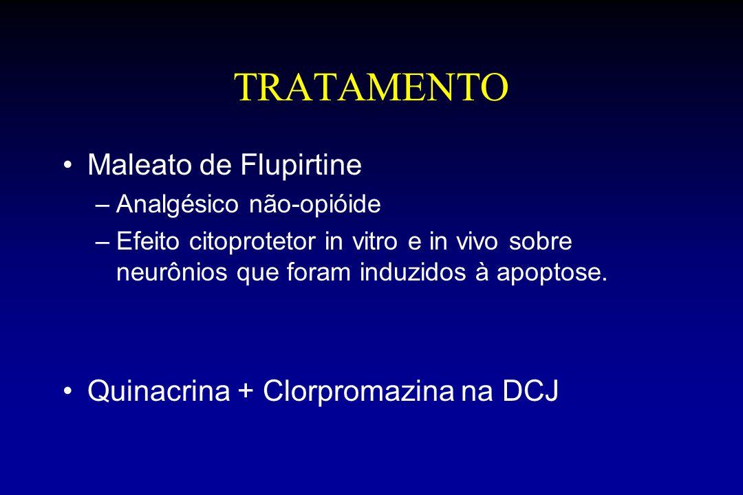 TRATAMENTO Maleato de Flupirtine –Analgésico não-opióide –Efeito citoprotetor in vitro e in vivo sobre neurônios que foram induzidos à apoptose.