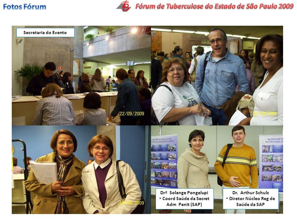Drª Solange Pongelupi Coord Saúde da Secret Adm Penit (SAP) Dr. Arthur Schulz Diretor Núcleo Reg de Saúde da SAP Secretaria do Evento