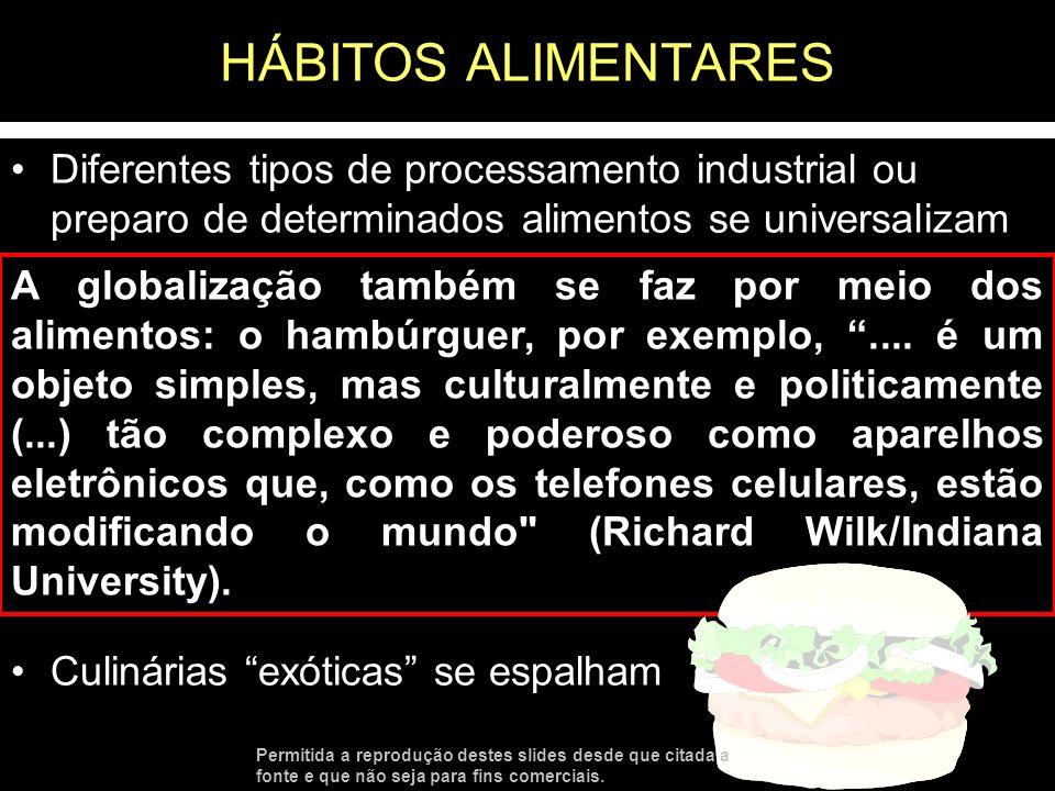 Diferentes tipos de processamento industrial ou preparo de determinados alimentos se universalizam Cultura do alimento cru ou in natura considerado co