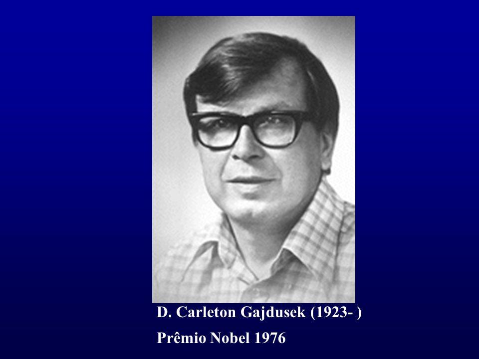D. Carleton Gajdusek (1923- ) Prêmio Nobel 1976