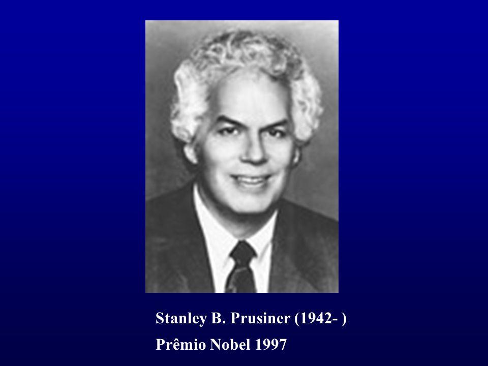 Stanley B. Prusiner (1942- ) Prêmio Nobel 1997