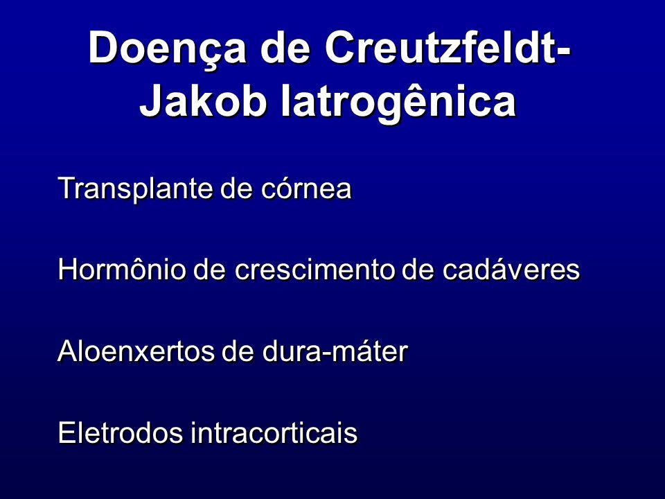 Doença de Creutzfeldt- Jakob Iatrogênica Transplante de córnea Hormônio de crescimento de cadáveres Aloenxertos de dura-máter Eletrodos intracorticais