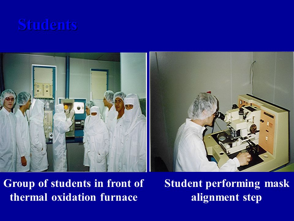 Students Group of students in front of thermal oxidation furnace Student performing mask alignment step