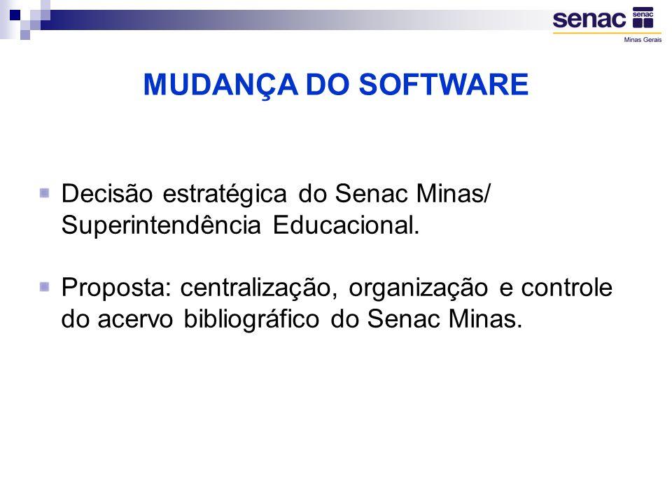 MUDANÇA DO SOFTWARE Decisão estratégica do Senac Minas/ Superintendência Educacional.