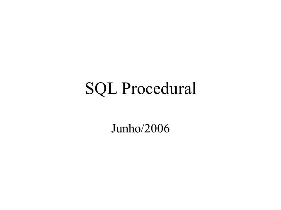 SQL Procedural Agregada em SQL-92 As ferramentas têm nomes para suas linguagens SQL procedurais/embutidas –Oracle : PL/SQL –Postgres PL/Pgsql –SQL Server : Transact-SQL