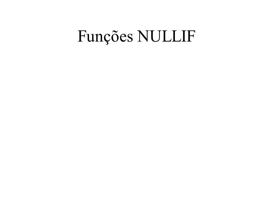 Funções NULLIF