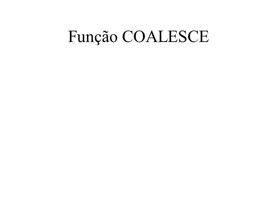 Função COALESCE