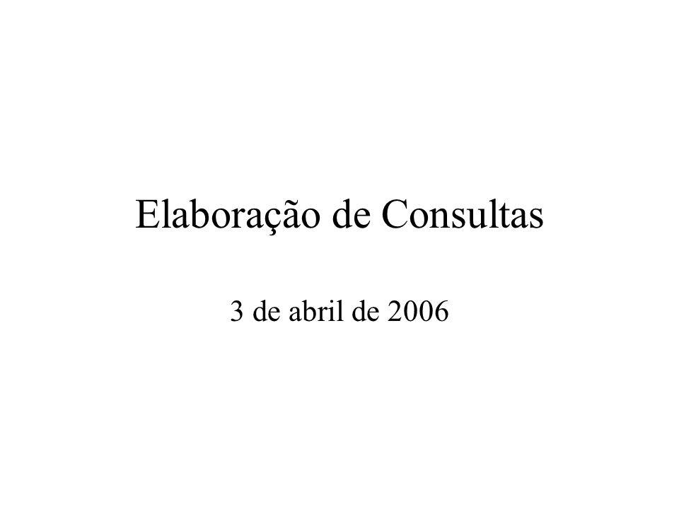 Elaboração de Consultas 3 de abril de 2006