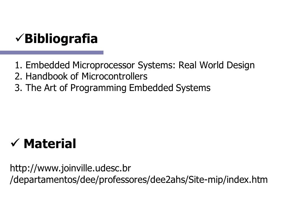 Bibliografia 1. Embedded Microprocessor Systems: Real World Design 2.