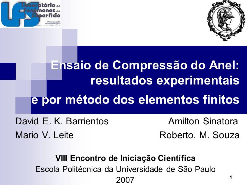 22 Conclusões Simulação: valores de deformação do anel mais próximos do experimental para o maior coeficiente de atrito (0,6).