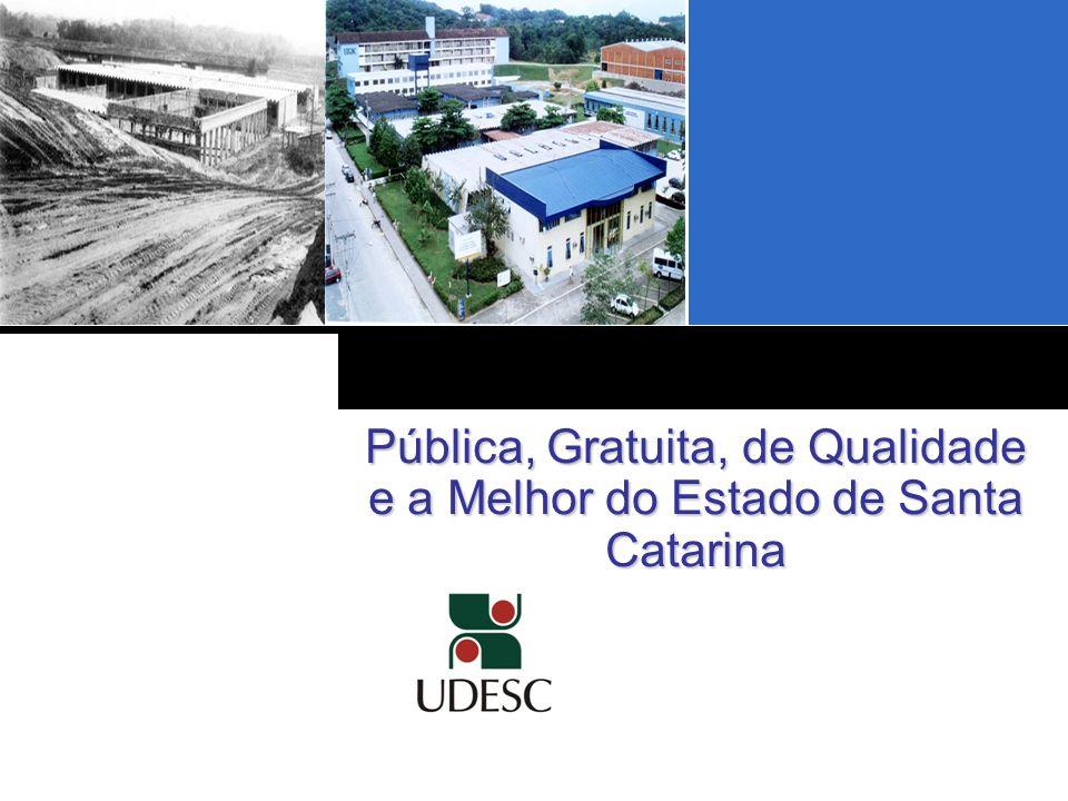 UDESC Pública, Gratuita, de Qualidade e a Melhor do Estado de Santa Catarina