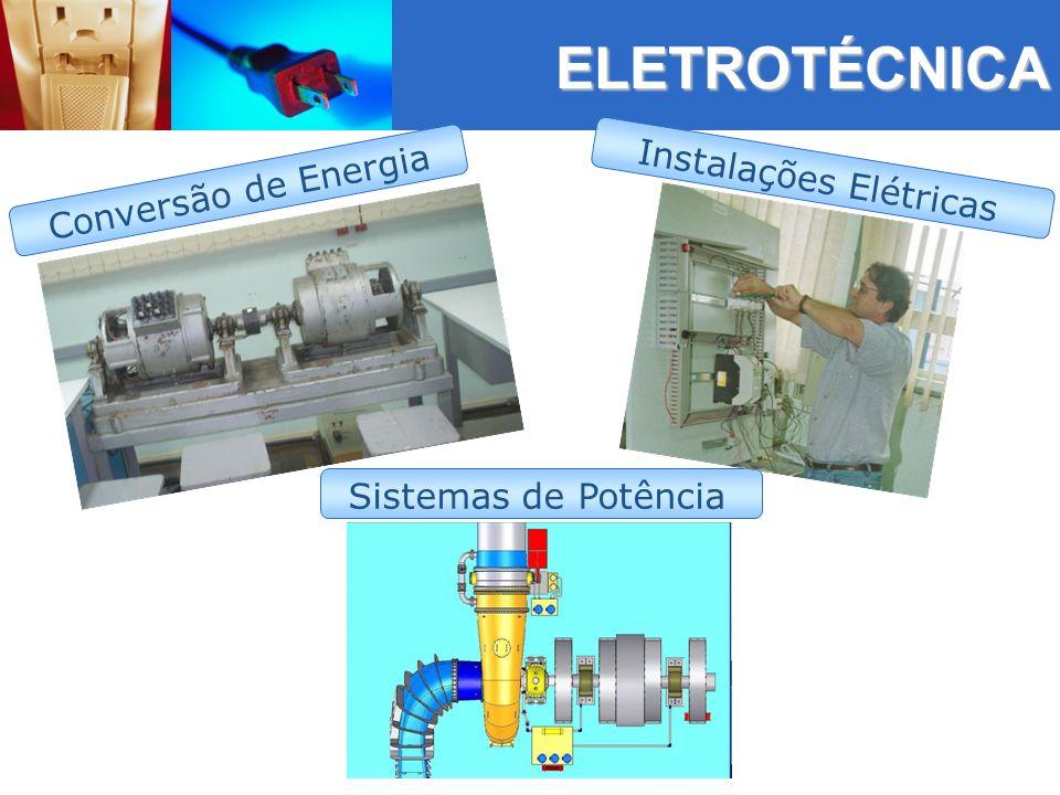 ELETROTÉCNICA Instalações Elétricas Conversão de Energia Sistemas de Potência