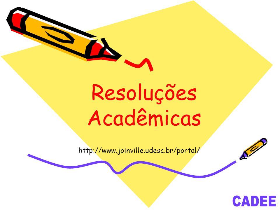 Resoluções Acadêmicas http://www.joinville.udesc.br/portal/