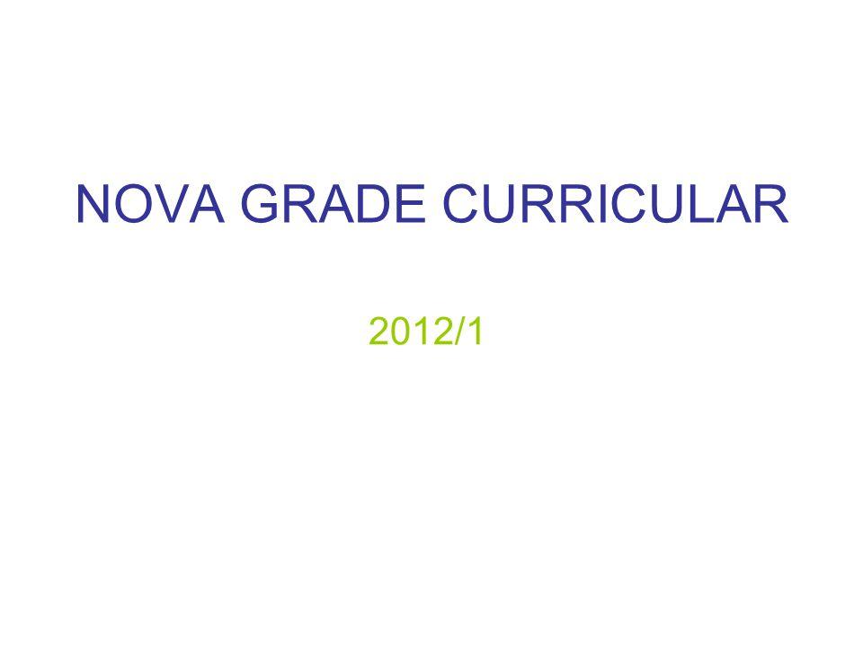 NOVA GRADE CURRICULAR 2012/1