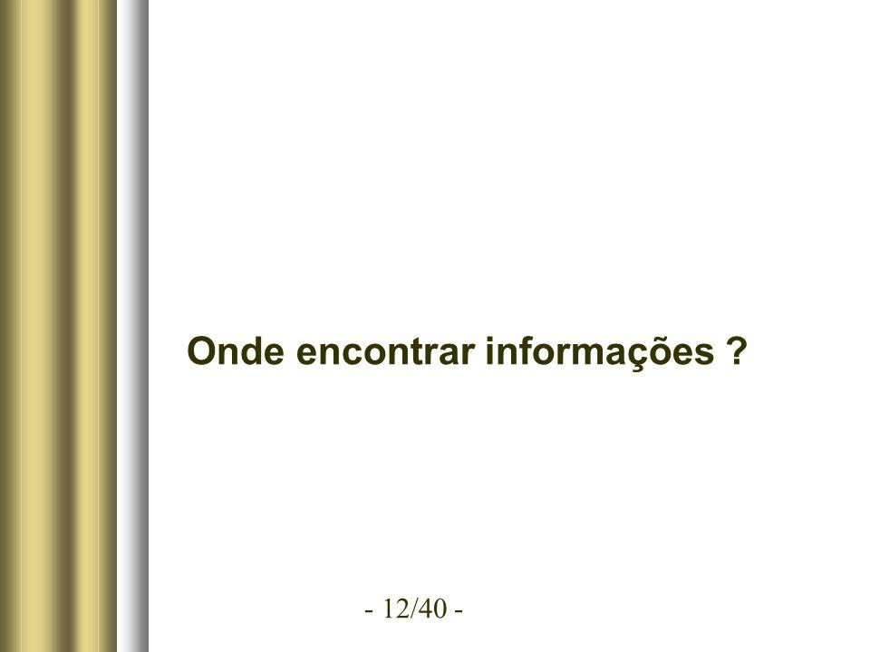 - 12/40 - Onde encontrar informações