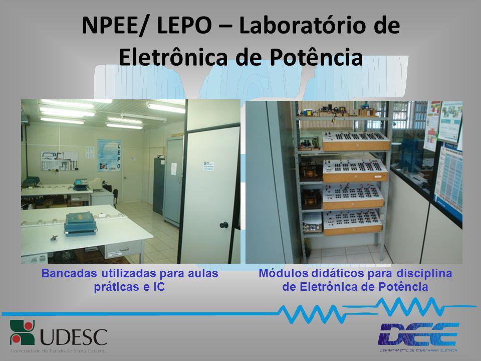 NPEE/ LEPO – Laboratório de Eletrônica de Potência Bancadas utilizadas para aulas práticas e IC Módulos didáticos para disciplina de Eletrônica de Pot