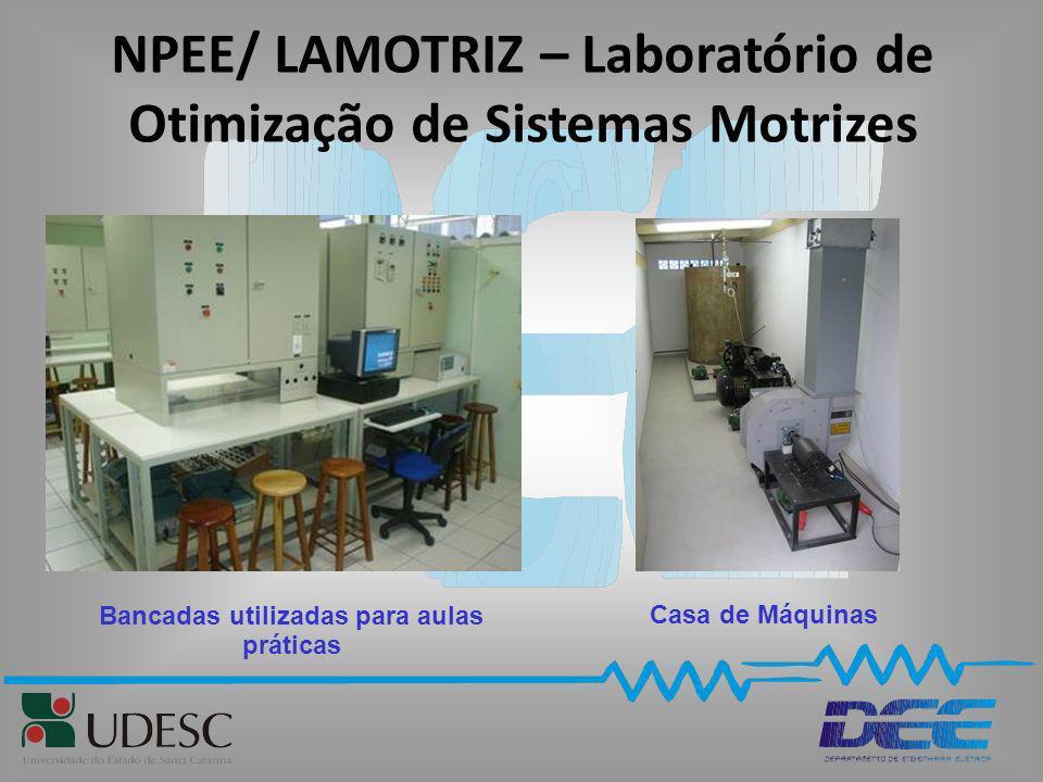 NPEE/ LAMOTRIZ – Laboratório de Otimização de Sistemas Motrizes Casa de Máquinas Bancadas utilizadas para aulas práticas