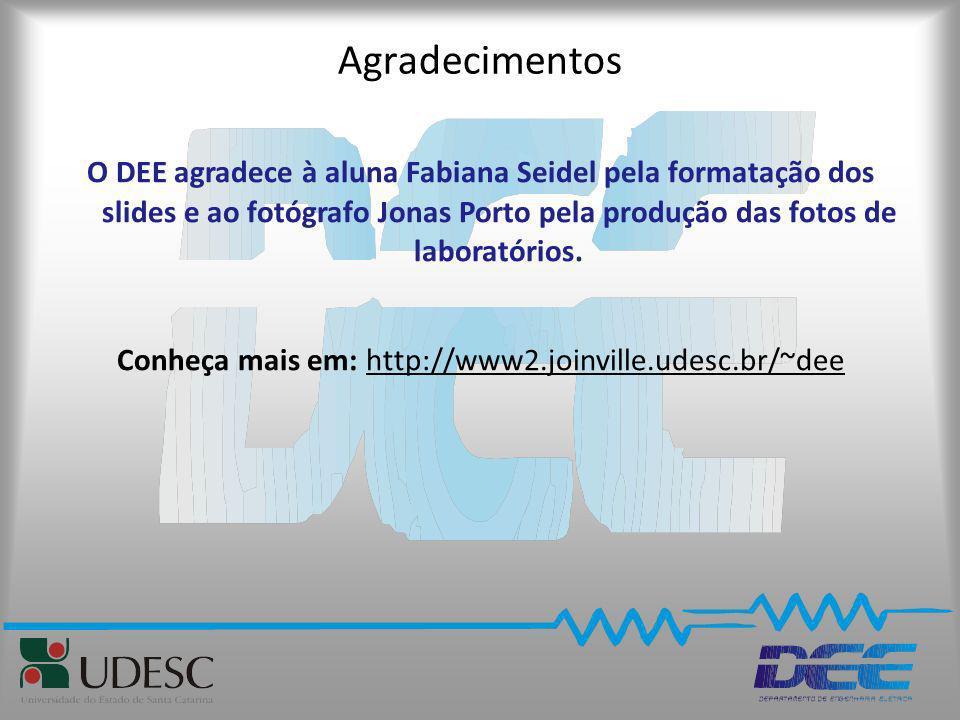 Agradecimentos O DEE agradece à aluna Fabiana Seidel pela formatação dos slides e ao fotógrafo Jonas Porto pela produção das fotos de laboratórios. Co