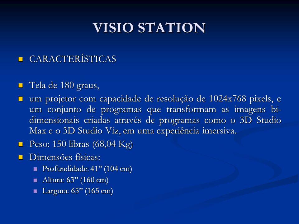 VISIO STATION CARACTERÍSTICAS CARACTERÍSTICAS Tela de 180 graus, Tela de 180 graus, um projetor com capacidade de resolução de 1024x768 pixels, e um c